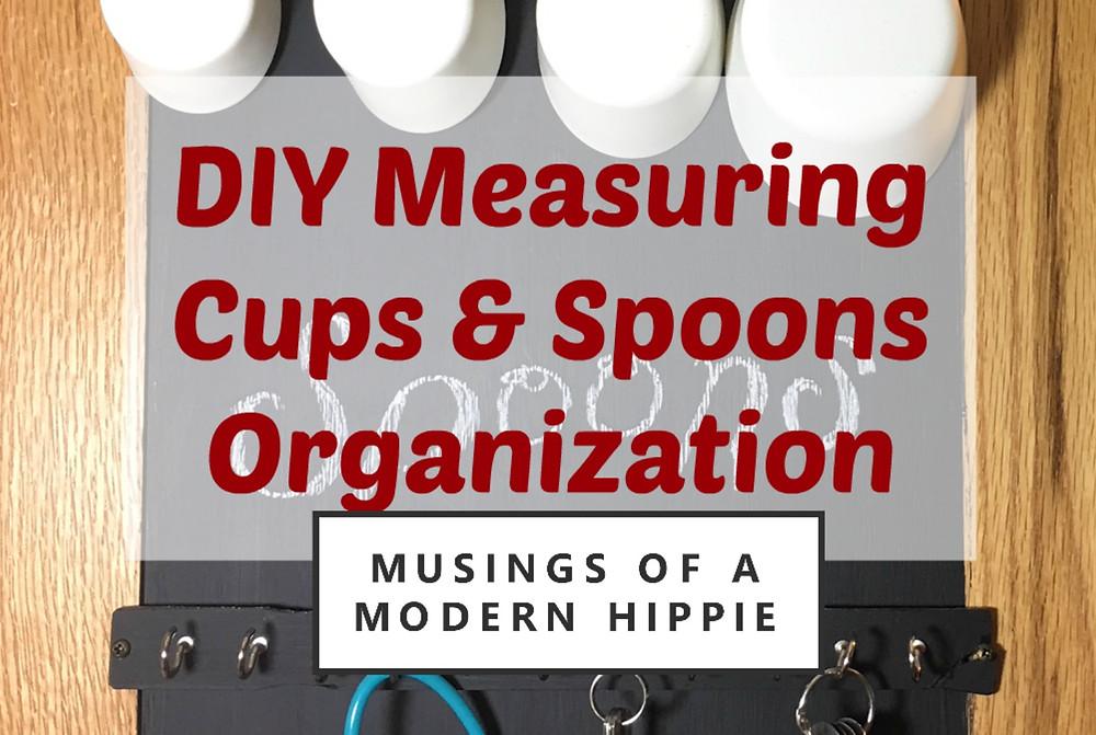 DIY Measuring Cups & Spoons Organization | Musings of a Modern Hippie