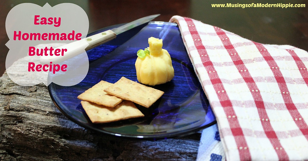 The Easiest Homemade Butter Recipe | Musings of a Modern Hippie