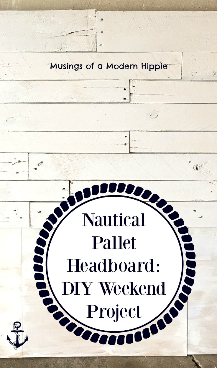 Nautical Farmhouse Pallet Headboard | Musings of a Modern Hippie