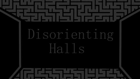 Disorienting Halls