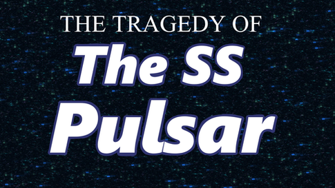 The Tragedy of The SS Pulsar