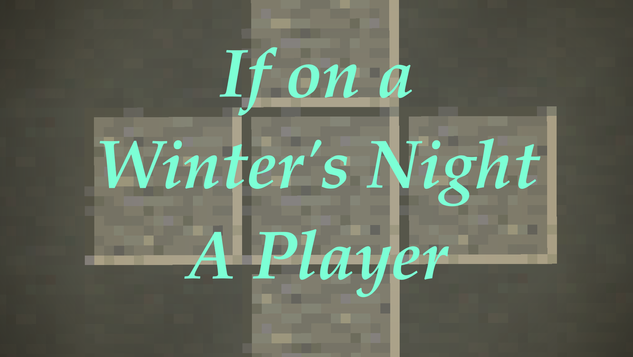 If On a Winter's Night a Player