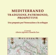 Mediterraneo. Tradizione, Patrimonio, Prospettive