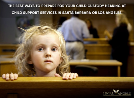 The Best Ways to Prepare for Your Child Custody Hearing at Child Support Services in Santa Barbara