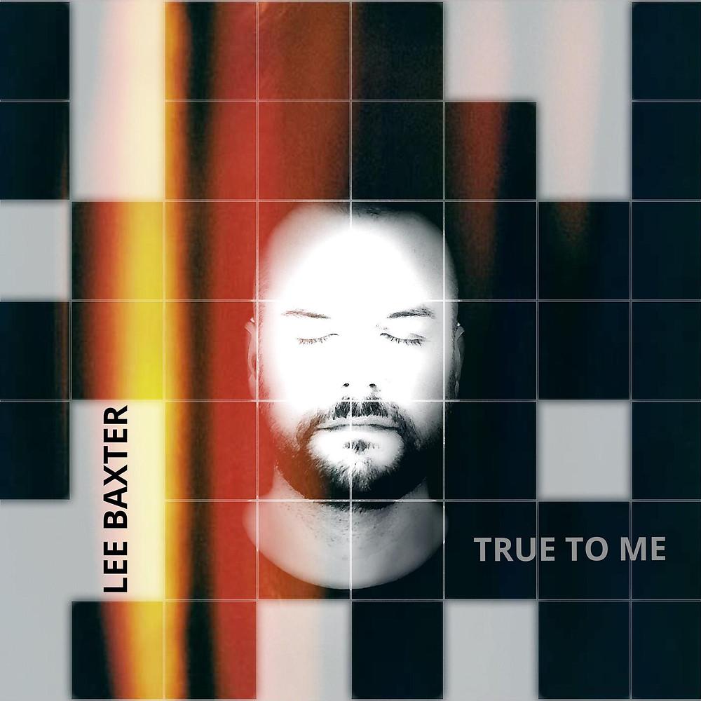 "Lee Baxters Album ""True To Me"" erscheint am 16. November 2018"