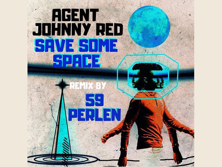 "Out now: Agent Johnny Red ""Save Some Space (59 Perlen Remix)"""