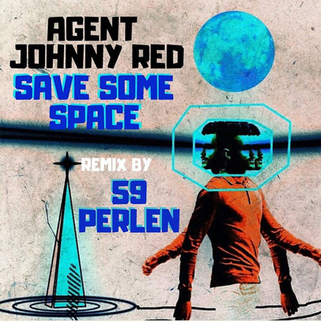 """Out now: Agent Johnny Red """"Save Some Space (59 Perlen Remix)"""""""