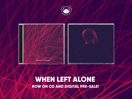 """When Left Alone"" is now on Pre-Sale as CD & Digital"