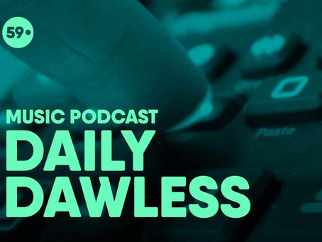 "Introducing ""Daily Dawless""; a Podcast that delivers fresh electronic music every day"