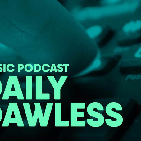 """Introducing """"Daily Dawless""""; a Podcast that delivers fresh electronic music every day"""