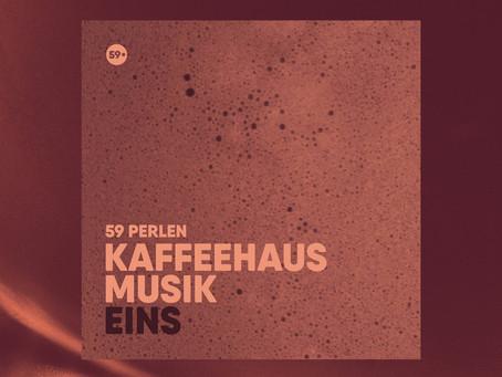 """59 Perlen releases """"Kaffeehaus Musik Eins"""""""