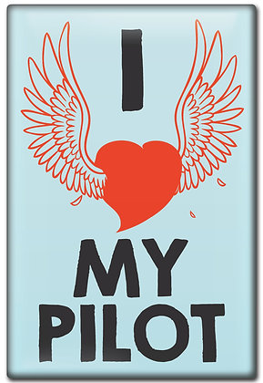 Fridge Magnet - I Love My Pilot