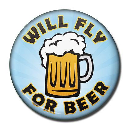 Fridge Magnet - Will Fly For Beer