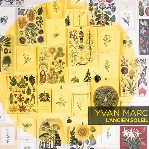 CD - Yvan Marc - L'ancien soleil + A bout de bras