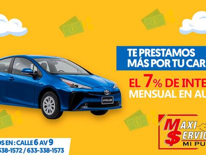 AQUÍ EN MAXI SERVICIOS MI PUEBLO TE COBRAMOS MENOS INTERES POR EL EMPEÑO DE TU AUTO, SOLO EL 7% MENS