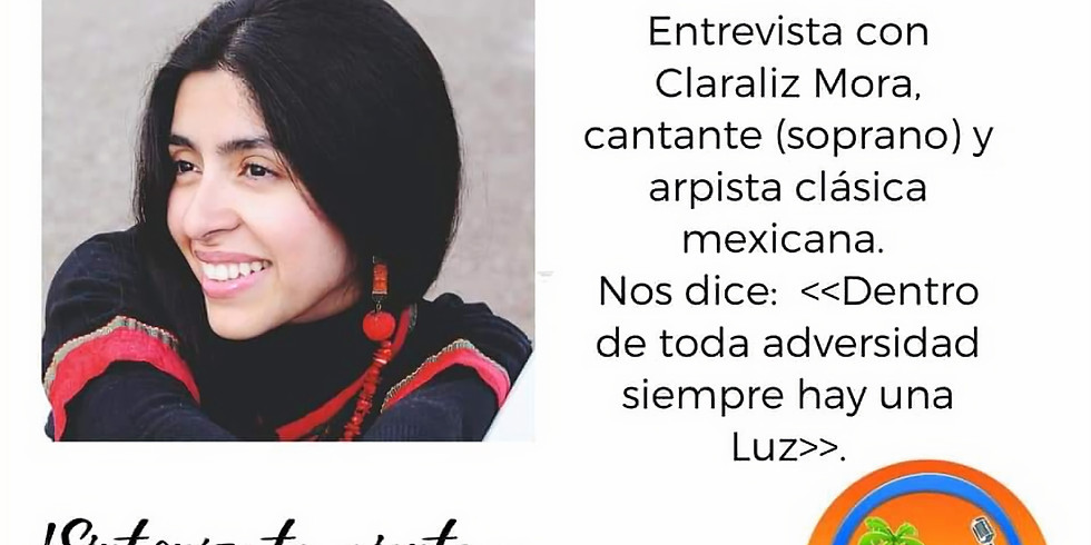 Entrevista con Claraliz Mora - Soprano and Harpist