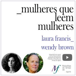 Mulheres que leem mulheres: Laura Francis lê Wendy Brown