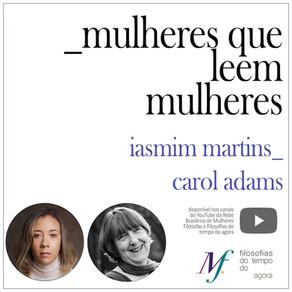 Mulheres que leem mulheres: Iasmim Martins lê Carol Adams