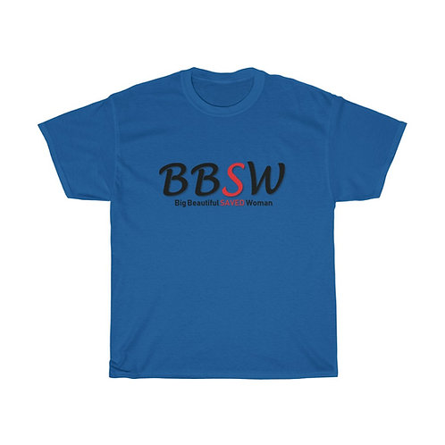 BBSW  - Big Beautiful Saved Woman Heavy Cotton Tee