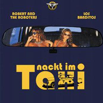 """Nackt im Taxi 7"""" Split mit Robert und die Roboters"""