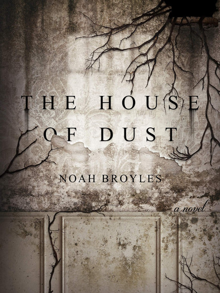 Review: The House of Dust by Noah Broyles
