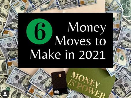 6 Money moves to make in 2021