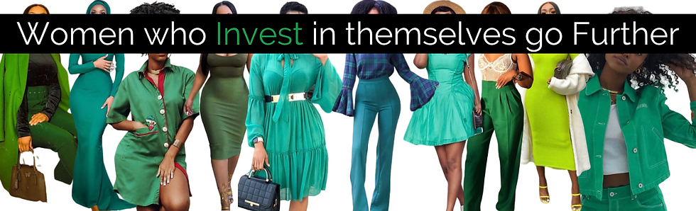 Women who Invest in themselves go Furthe