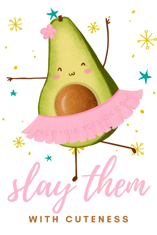 Girly Quote Meme Funny Avocado Kawaii