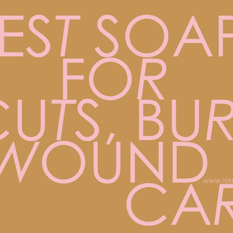 BEST SOAP FOR CUTS, BURNS & WOUNDS