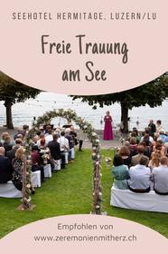 Freie Trauung wie am Meer: Hermitage, Luzern