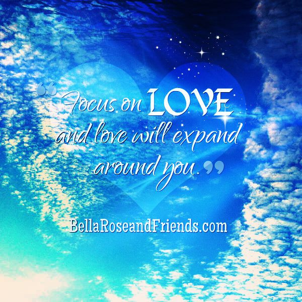 Focus on Love and Love will expand around you