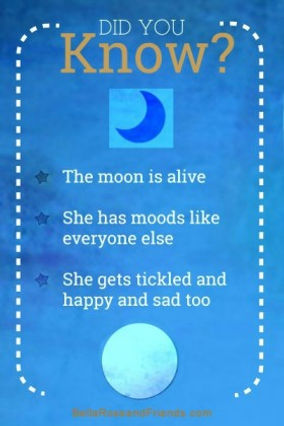 Did You Know? The Moon is alive and had moods like everyone else.roseandfriends.com-