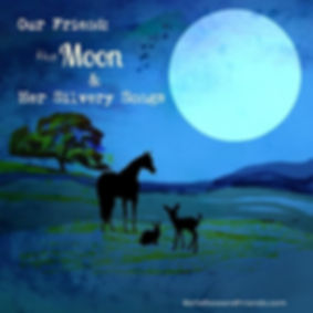 Our Friend the Moon & Her Silvery Songs - Short Kids Story at Bella Rose & Friends.com
