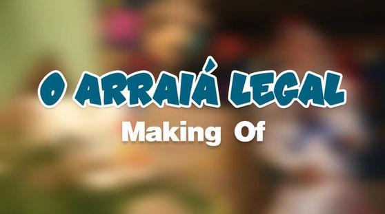 """MAKING OF """"O ARRAIÁ LEGAL - ECAD"""""""