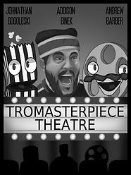 Tromasterpiece Theatre