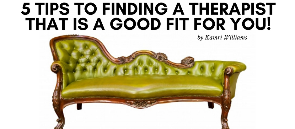 5 Tips for Finding a Therapist That is a Good Fit for You!