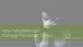 How Adoptees Can Manage COVID-19 Pandemic Stress
