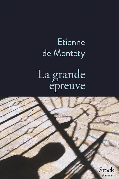 La grande Épreuve d'Étienne de Montety