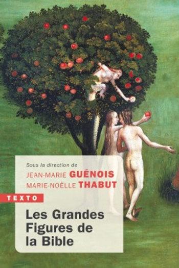 Les Grandes Figures de la Bible de Jean-Marie Guénois et Marie-Noëlle Thabut