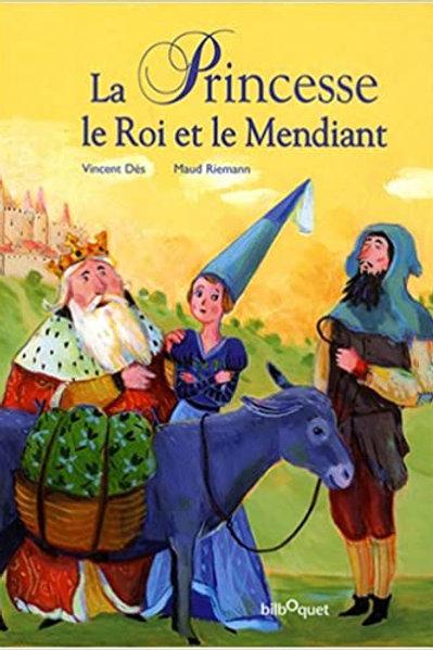 La Princesse, le roi et le mendiant de Vincent Dès et Maud Riemann