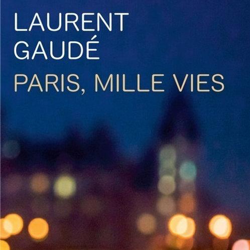 Paris, mille vies de Laurent Gaudé