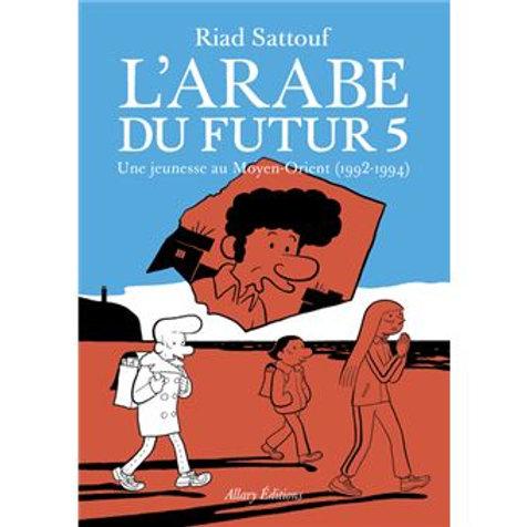 L'Arabe du futur - Tome 05 : Une jeunesse au Moyen-Orient (1992-1994)