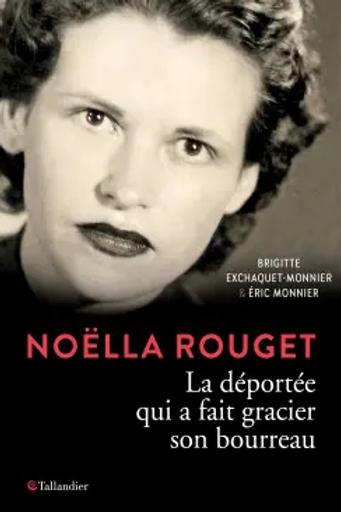 Noëlla Rouget, la déportée qui a fait gracier son bourreau.