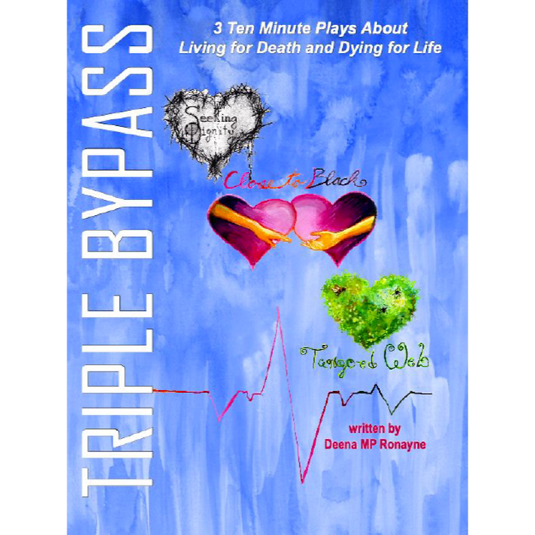 Triple Bypass: 3 Ten Minute Plays About Living for Death and Dying for Life