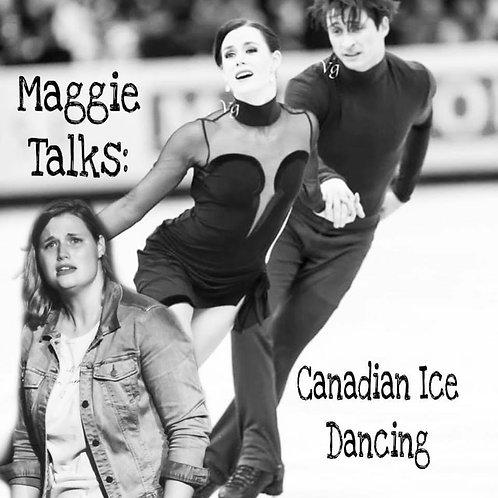 Maggie Talks: Canadian Ice Dancing