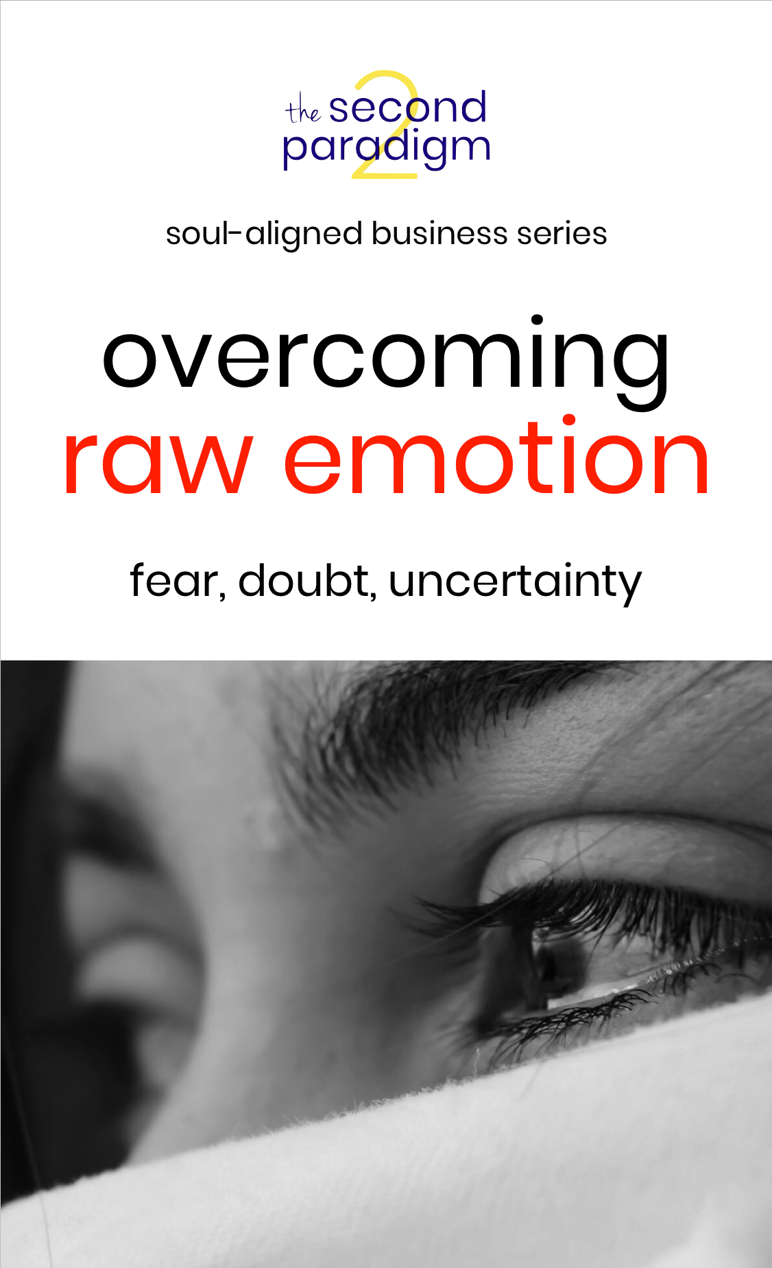 Overcoming Raw Emotion