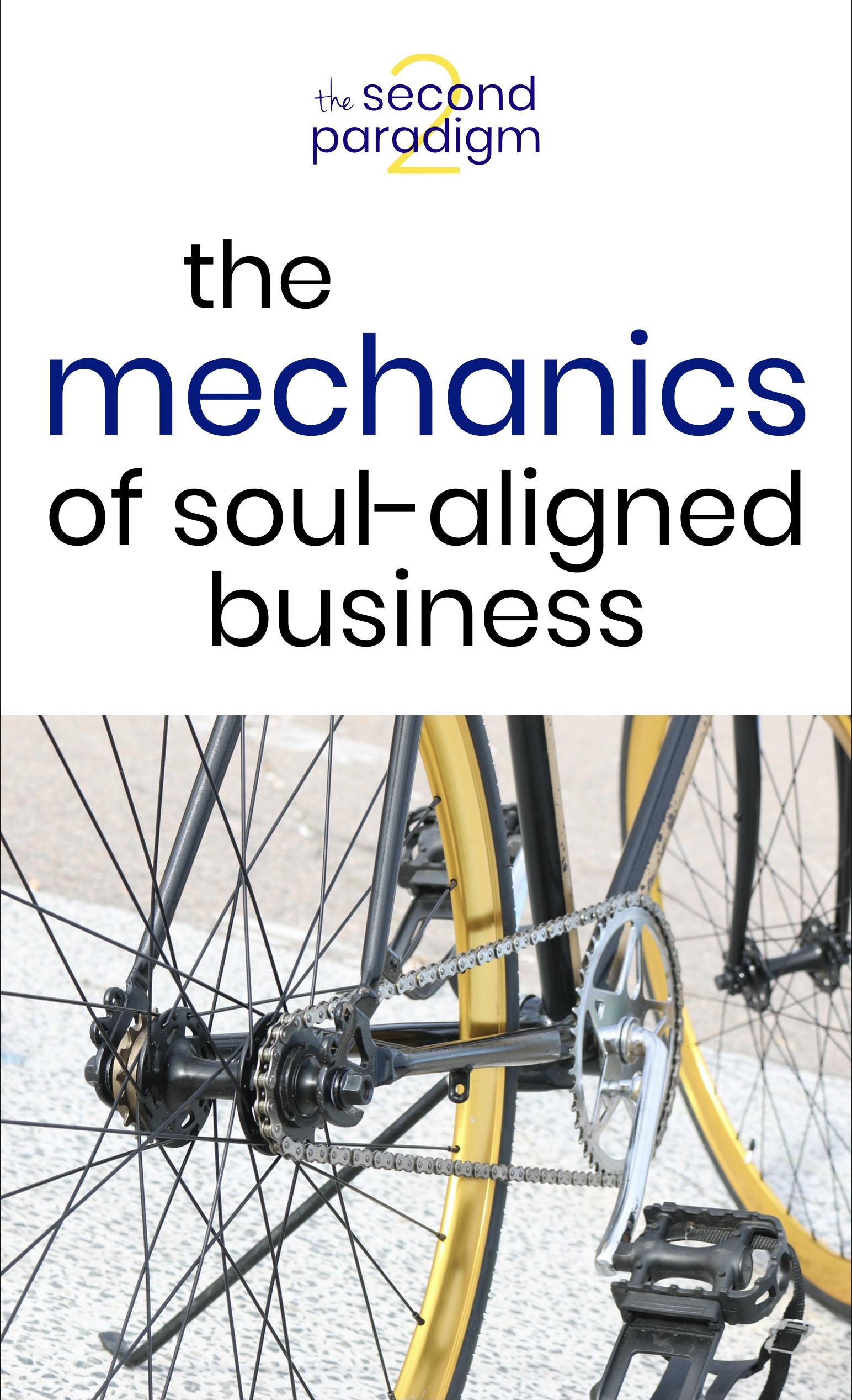 The Mechanics of Soul Aligned Business