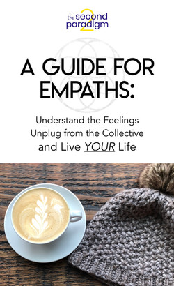 A Guide for Empaths - The Second Paradigm