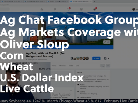 Ag Chat Facebook Group and Ag Markets Coverage with Oliver Sloup | U.S. Dollar Significance, Corn...