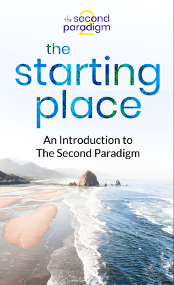 The Starting Place - The Second Paradigm